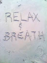 relax and breath